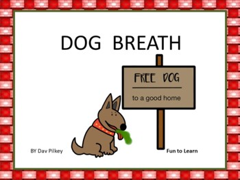 Dog Breath  by Dav Pilkey  47 pgs Common Core Activities