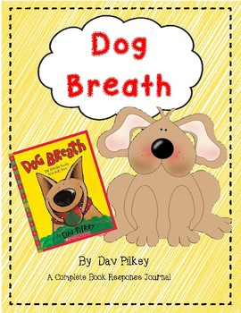 Dog Breath by Dav Pilkey-A Complete Book Response Journal