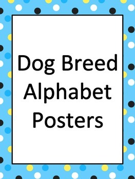 Dog Breed Alphabet Posters--New Color!!!