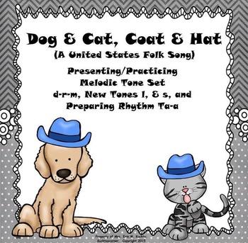 "Dog & Cat, Coat & Hat: U.S. Folk Song for ""d-r-m""/Intro. t"