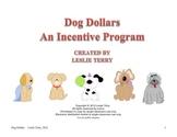 Dog Dollars, An Incentive Program