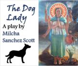 Dog Lady-- Drama Lesson by a Latina Playwright