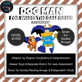 Dog Man - For Whom the Ball Rolls - Guided Reading, Novel Guide