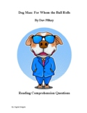 Dog Man: For Whom the Bell Tolls Reading Comprehension Questions