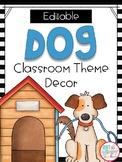 Dog  or Puppy Theme EDITABLE Classroom Bundle