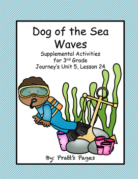 Dog of the Sea Waves 3rd grade Supplemental Journey's Unit 5 Lesson 24