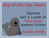 Dog-of-the-Sea-Waves Journeys Unit 5 Lesson 24 Third Grade Sup. Act.