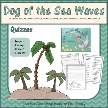 Dog of the Sea Waves Unit 5 Lesson 24 QUIZZES