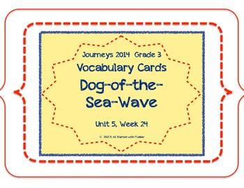 Dog-of-the-Sea-Waves, Vocabulary Cards, Unit 5, Lesson 24, Journeys 3rd Grade