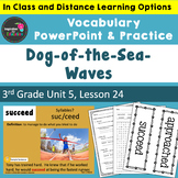 Dog-of-the-Sea-Waves Vocabulary PowerPoint  - Aligned w/ Journeys
