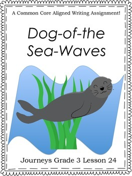 Dog of the Sea Waves--Journeys Grade 3-Lesson 24