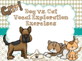 Dog vs. Cat Animated Vocal Explorations Exercises:  PPT Edition