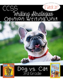 Dog vs. Cat Opinion Writing {2 week} Unit CCSS Aligned 3rd Grade + lesson plans
