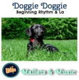 Doggie, Doggie: A song to teach beginning rhythm and La