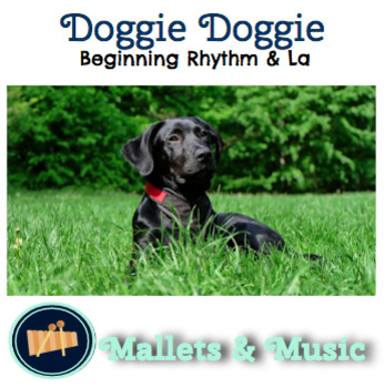Doggie, Doggie: A song to teach beginning rhythm and La