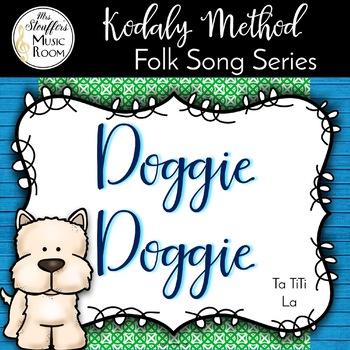 Doggie Doggie {Ta Ti-Ti} {La} Kodaly Method Folk Song File