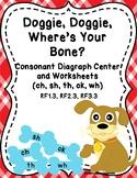 Doggie, Doggie, Where's Your Bone?  Consonant Diagraph Cen