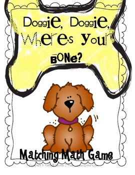Doggie, Doggie, Where's Your Bone? Number Matching Math Center English Spanish