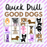 Quick Drill Good Dogs {for speech therapy or any skill drill}