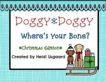 Doggy, Doggy - Where's your Bone? Christmas Edition