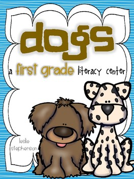 Dogs - A First Grade Literacy Center