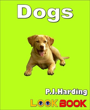 Dogs. A LOOK BOOK Easy Reader