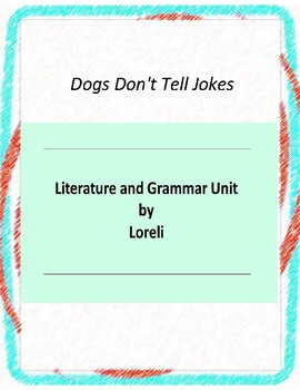 Dogs Don't Tell Jokes Literature and Grammar Unit