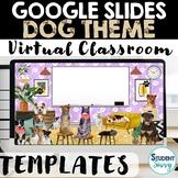 Dogs Google Slides Templates Digital Classroom | Distance