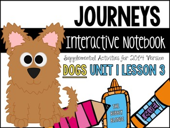 Dogs Unit 1, Lesson 3- Journeys Print & Go with Interactive Pages