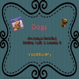 Dogs Vocabulary Power Point, Journeys Reading Series, 2nd grade