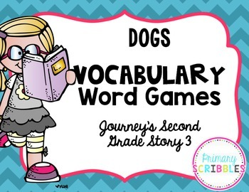Dogs Vocabulary Word Games~Goes with Journey's Second Grade Story 3