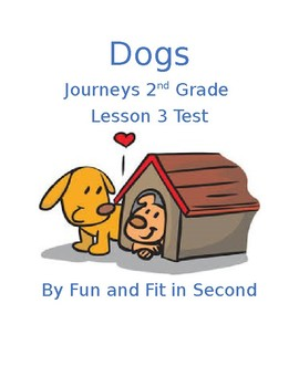 Journeys Lesson 3 Dogs Test