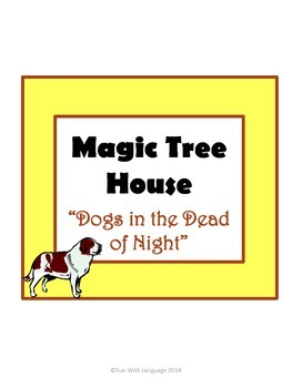 Dogs in the Dead of Night Magic Tree House #46 Comprehension Novel Study