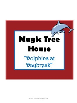 Dolphins at Daybreak Magic Tree House #9 Comprehension Novel Study