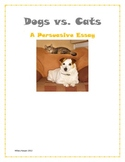 Dogs vs. Cats: Opinion and Persuasive Writing