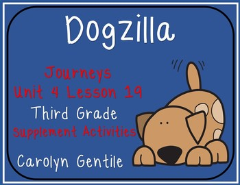 Dogzilla Journeys Unit 4 Lesson 19 Third Grade Supplement Act.