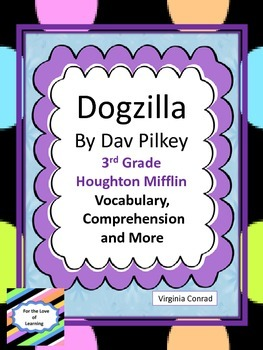 Dogzilla by Dav Pilkey--Vocabulary and Comprehension--Grad