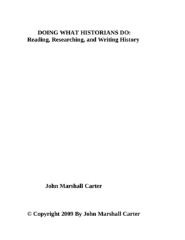 Doing What Historians Do:  Reading, Researching, and Writing History