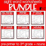 Sight Word Worksheets Bundle! Pre-primer - 3rd grade + Nouns!