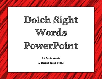 Dolch 1st Grade Sight Word PowerPoint (3-second timed)