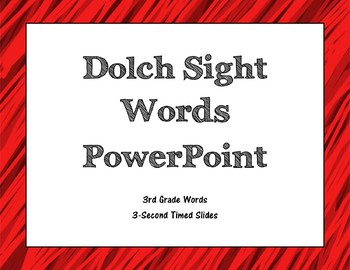 Dolch 3rd Grade Sight Words PowerPoint (3-second timed)