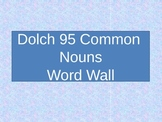 Dolch 95 Common Nouns Word Wall with pictures