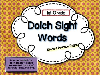 Dolch 1st Grade Sight Words- Student Practice Pages &Assessment