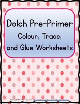 Dolch Pre-Primer Colour and Trace Practice Worksheets
