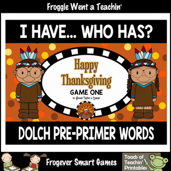 """Dolch Pre-Primer Words I Have... Who Has? """"Happy Thanksgiving"""""""