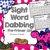 Dolch Pre-Primer Sight Word Dabbing or Coloring!