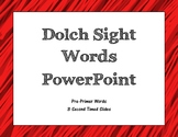 Dolch Pre-Primer Sight Word PowerPoint (3 second timed)