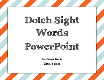 Dolch Pre-Primer Sight Words PowerPoint
