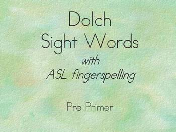 Dolch Pre Primer Sight Words Presentation with ASL spelling