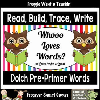 "Dolch Pre-Primer Sight Words--Read, Build, Trace, Write ""Whooo Loves Words?"""